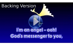 """I'm an angel - ooh!"" Video File - Backing Track Version"