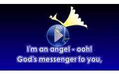 """I'm an angel - ooh!"" Video File - Full Track Version"
