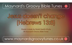 """Jesus doesn't change"" Video File - Full Track Version"