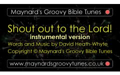 """Shout out to the Lord!"" Video File - Instrumental / Backing Track Version"