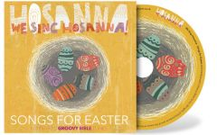 We Sing Hosanna - Easter Compilation
