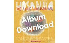 We Sing Hosanna! Songs for Easter - Album Download