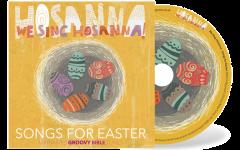We Sing Hosanna! Songs for Easter - CD