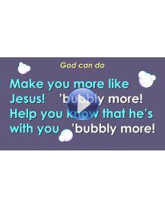 """God can do (Immeasura-Bubbly)"" Video File - Full Track"